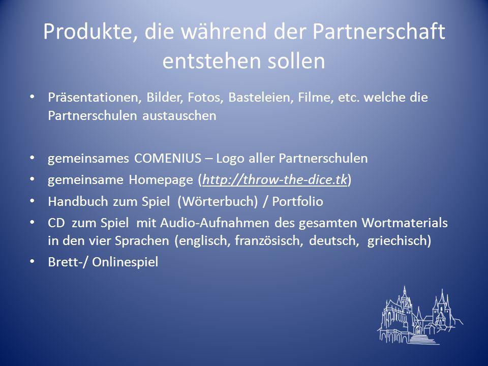 Produkte, die während der Partnerschaft entstehen sollen Präsentationen, Bilder, Fotos, Basteleien, Filme, etc.