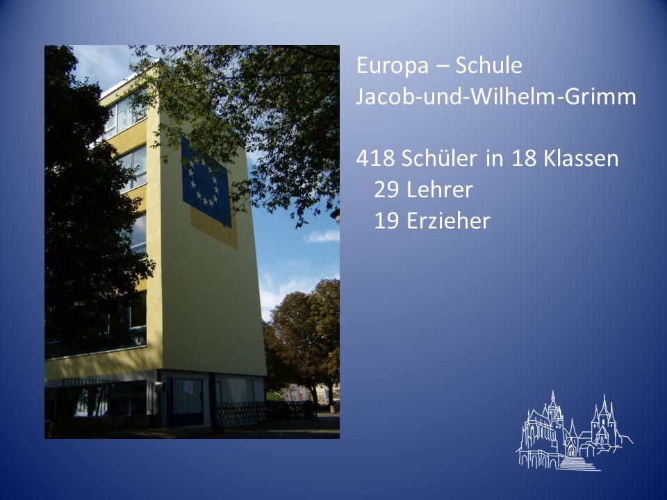 Europa – Schule Jacob-und-Wilhelm-Grimm 418 Schüler in 18 Klassen 29 Lehrer 19 Erzieher