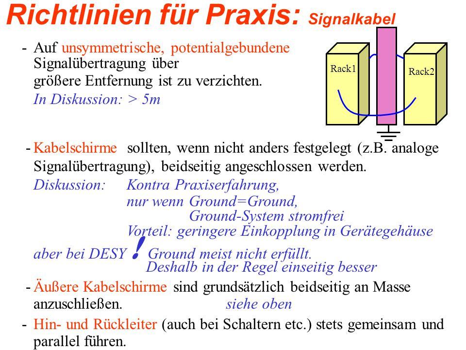 Richtlinien für Praxis: Signalkabel - Auf unsymmetrische, potentialgebundene Signalübertragung über größere Entfernung ist zu verzichten.