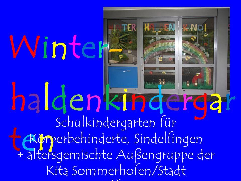 Winter-Winter- haldenkindergartenhaldenkindergarten Schulkindergarten für Körperbehinderte, Sindelfingen + altersgemischte Außengruppe der Kita Sommer