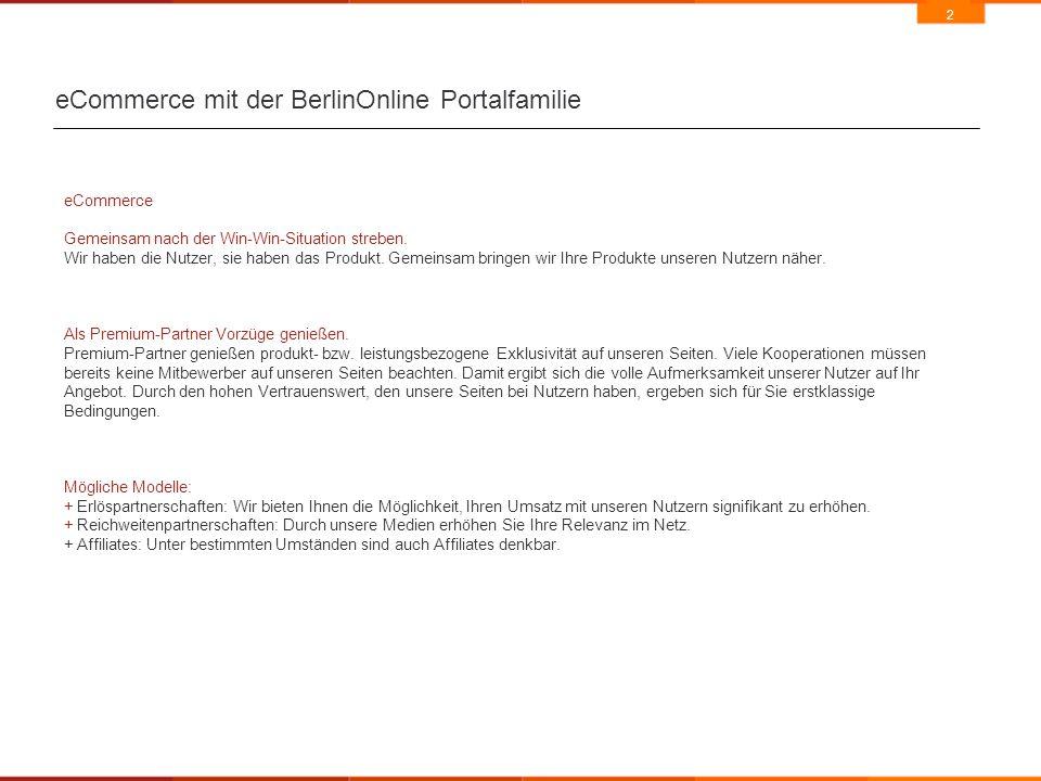2 eCommerce mit der BerlinOnline Portalfamilie eCommerce Gemeinsam nach der Win-Win-Situation streben.