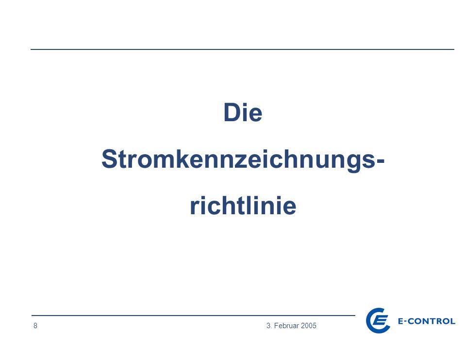 8 3. Februar 2005 Die Stromkennzeichnungs- richtlinie