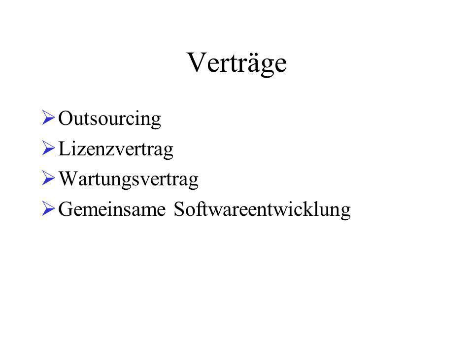 Verträge  Outsourcing  Lizenzvertrag  Wartungsvertrag  Gemeinsame Softwareentwicklung