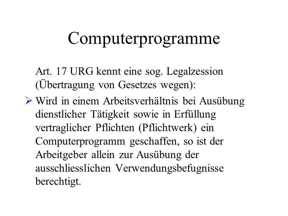 Computerprogramme Art.17 URG kennt eine sog.