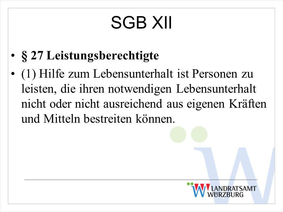 SGB XII § 27 Leistungsberechtigte (1) Hilfe zum Lebensunterhalt ist Personen zu leisten, die ihren notwendigen Lebensunterhalt nicht oder nicht ausrei