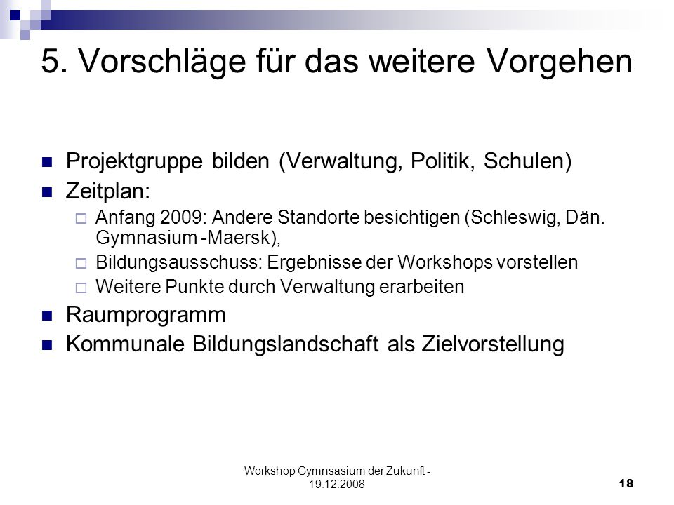 Workshop Gymnsasium der Zukunft - 19.12.200818 5.