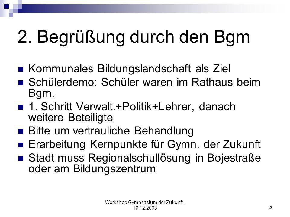 Workshop Gymnsasium der Zukunft - 19.12.20083 2.