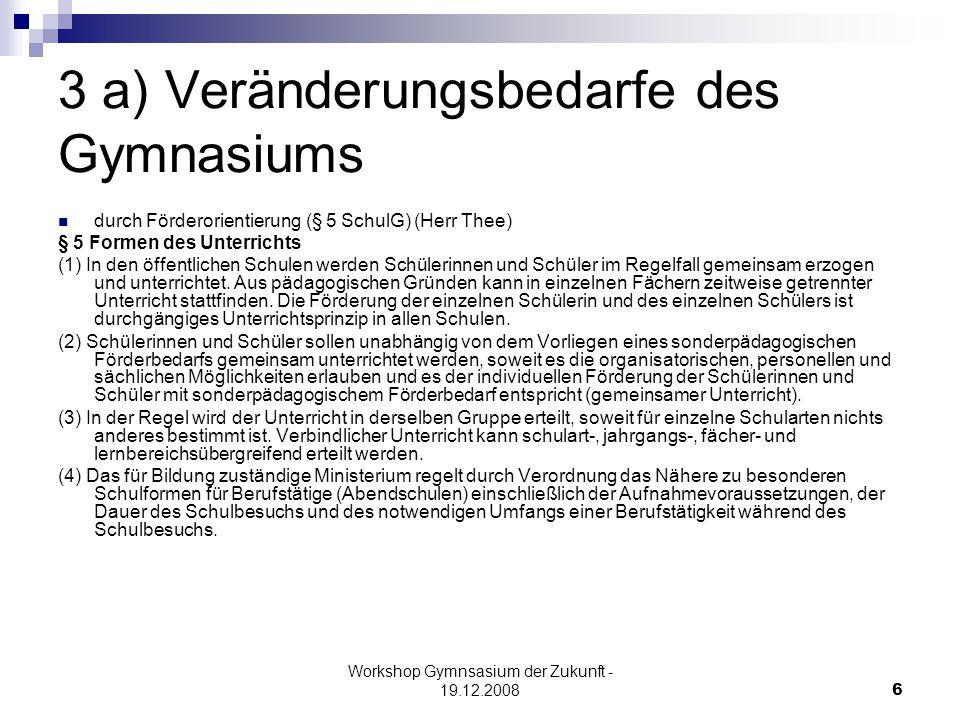 Workshop Gymnsasium der Zukunft - 19.12.200817 5.