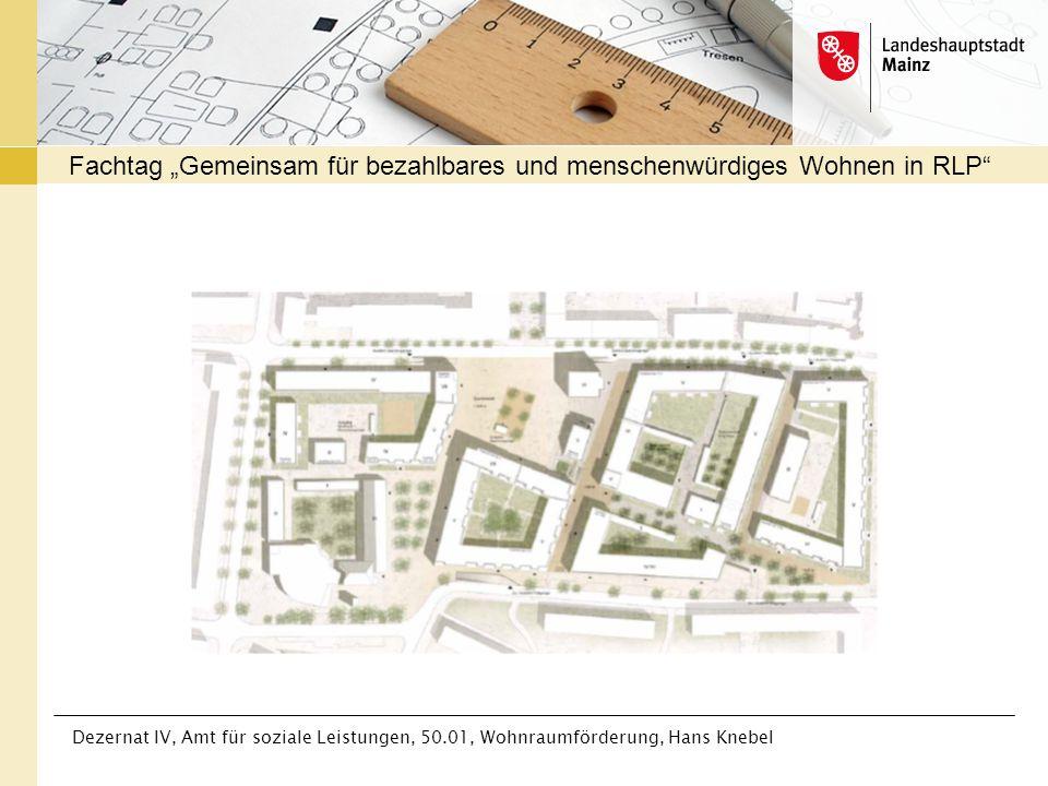 """Dezernat IV, Amt für soziale Leistungen, 50.01, Wohnraumförderung, Hans Knebel Fachtag """"Gemeinsam für bezahlbares und menschenwürdiges Wohnen in RLP"""""""