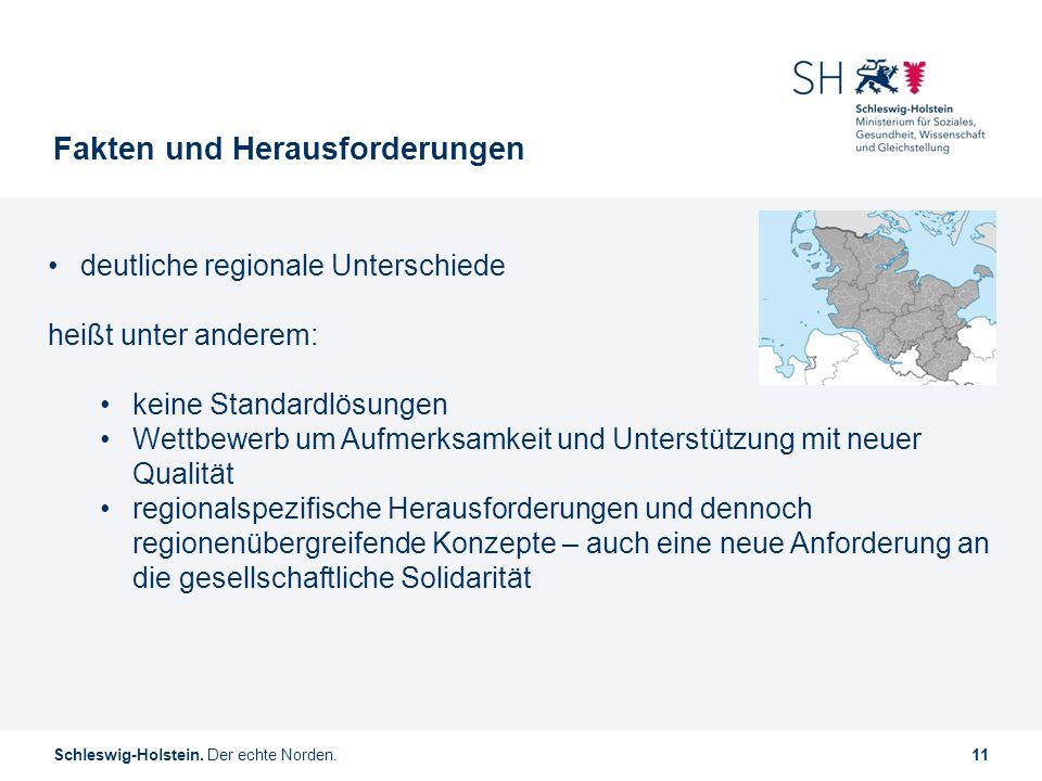 Schleswig-Holstein. Der echte Norden.11 Fakten und Herausforderungen deutliche regionale Unterschiede heißt unter anderem: keine Standardlösungen Wett