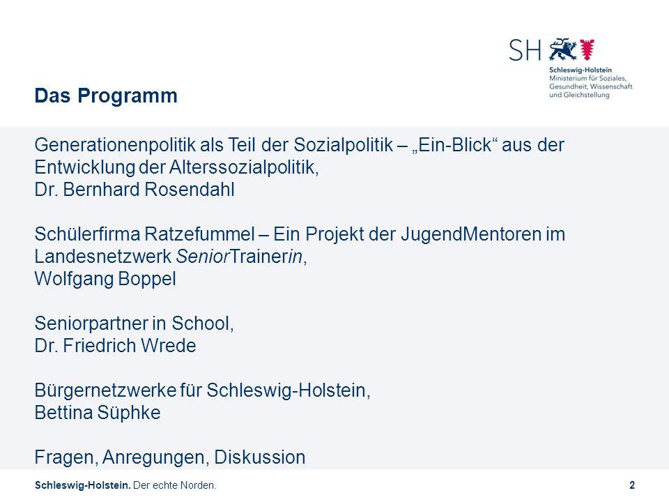 """Schleswig-Holstein. Der echte Norden.2 Das Programm Generationenpolitik als Teil der Sozialpolitik – """"Ein-Blick"""" aus der Entwicklung der Alterssozialp"""