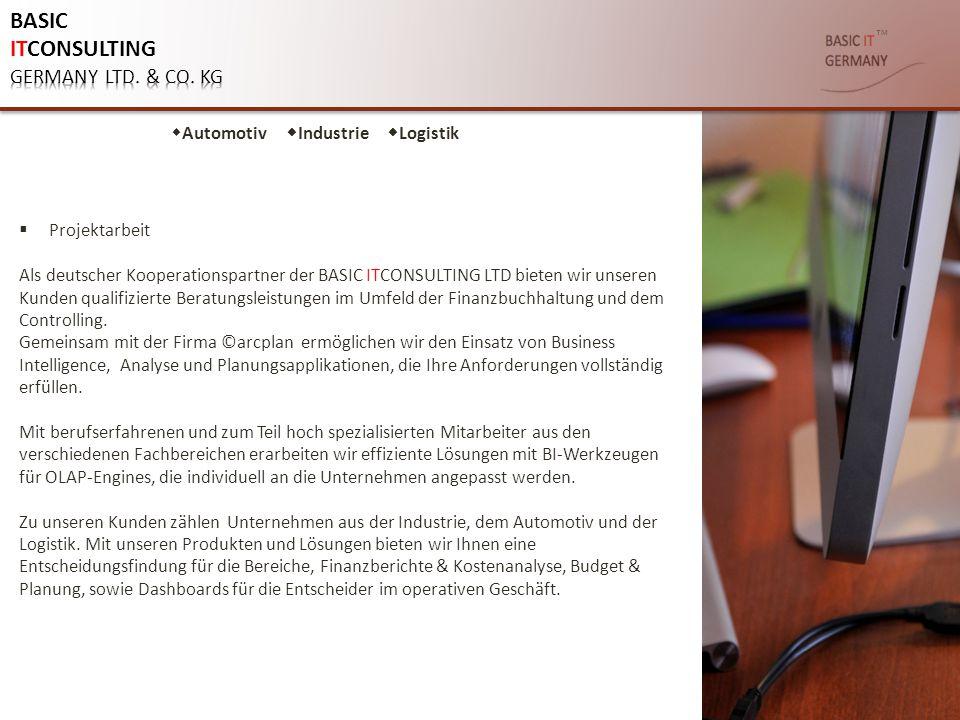 ™  Projektarbeit Als deutscher Kooperationspartner der BASIC ITCONSULTING LTD bieten wir unseren Kunden qualifizierte Beratungsleistungen im Umfeld d