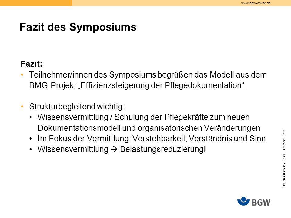 """www.bgw-online.de Fazit: Teilnehmer/innen des Symposiums begrüßen das Modell aus dem BMG-Projekt """"Effizienzsteigerung der Pflegedokumentation"""". Strukt"""