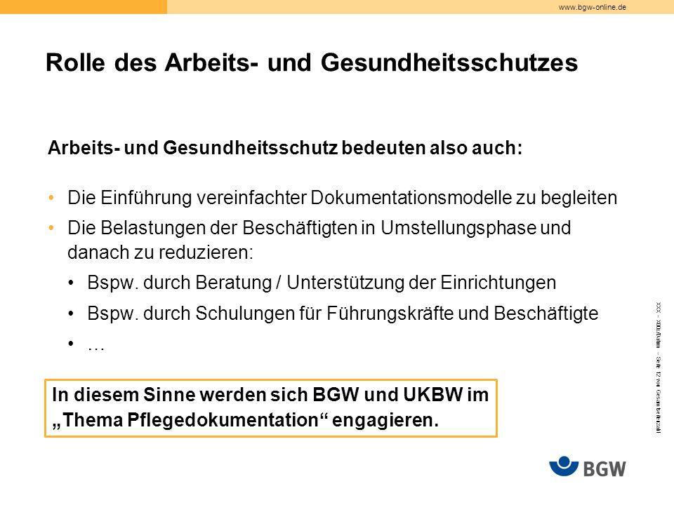 www.bgw-online.de Arbeits- und Gesundheitsschutz bedeuten also auch: Die Einführung vereinfachter Dokumentationsmodelle zu begleiten Die Belastungen d