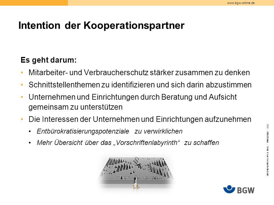 www.bgw-online.de Es geht darum: Mitarbeiter- und Verbraucherschutz stärker zusammen zu denken Schnittstellenthemen zu identifizieren und sich darin a
