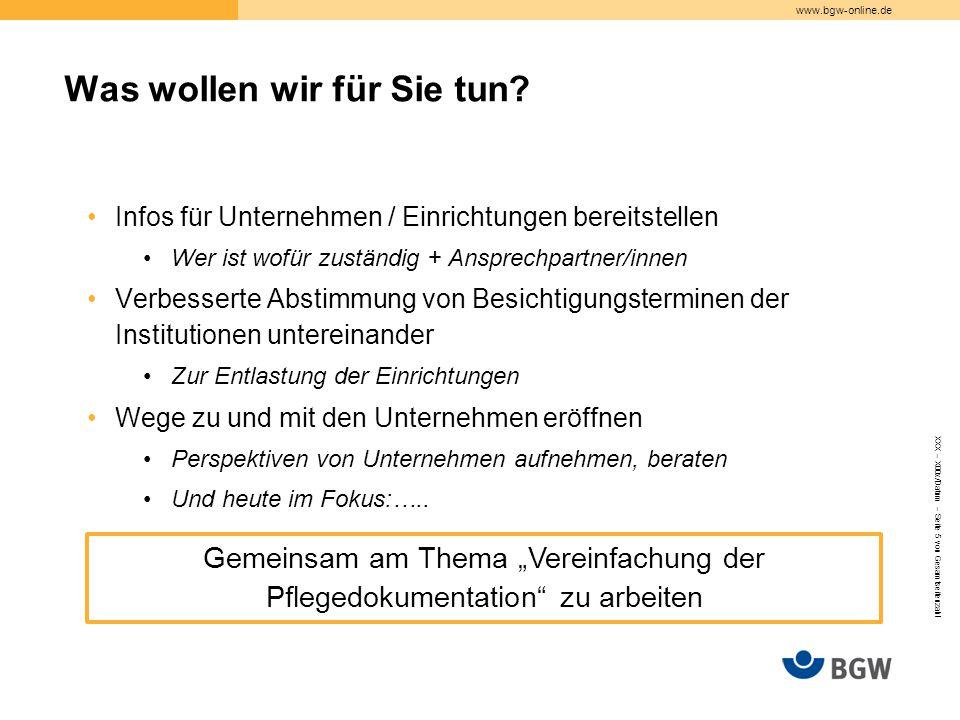 www.bgw-online.de Infos für Unternehmen / Einrichtungen bereitstellen Wer ist wofür zuständig + Ansprechpartner/innen Verbesserte Abstimmung von Besic
