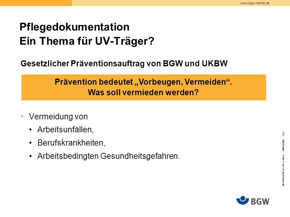 www.bgw-online.de Gesetzlicher Präventionsauftrag von BGW und UKBW Vermeidung von Arbeitsunfällen, Berufskrankheiten, Arbeitsbedingten Gesundheitsgefahren.