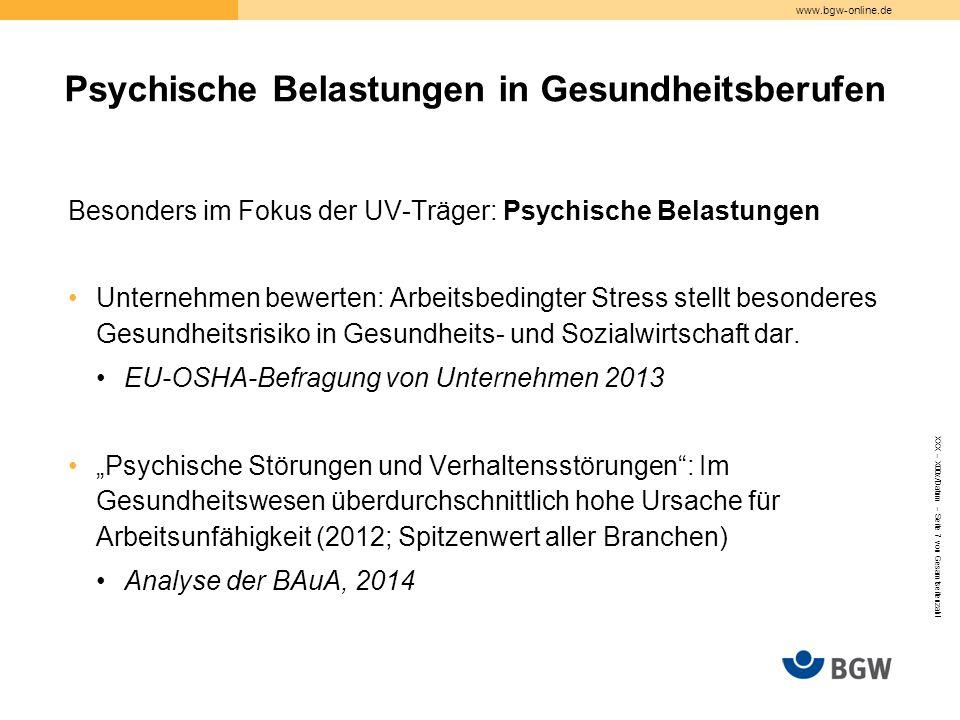 www.bgw-online.de Besonders im Fokus der UV-Träger: Psychische Belastungen Unternehmen bewerten: Arbeitsbedingter Stress stellt besonderes Gesundheitsrisiko in Gesundheits- und Sozialwirtschaft dar.