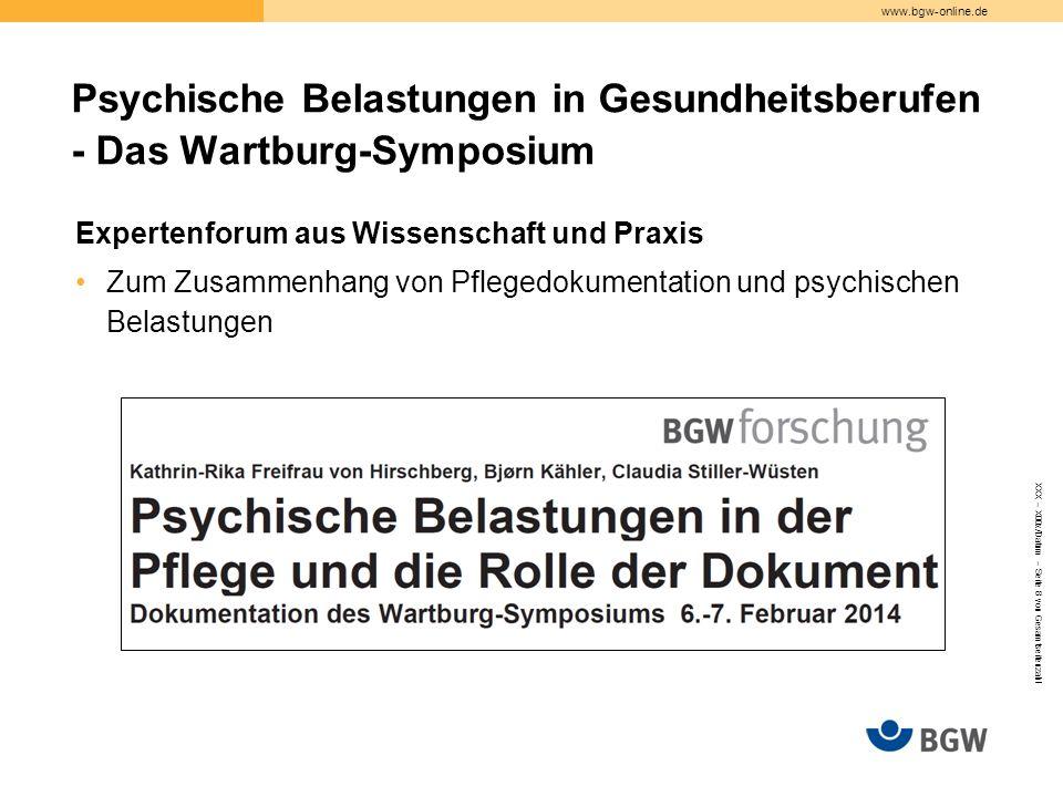 www.bgw-online.de Expertenforum aus Wissenschaft und Praxis Zum Zusammenhang von Pflegedokumentation und psychischen Belastungen XXX – X00x/Datum – Se