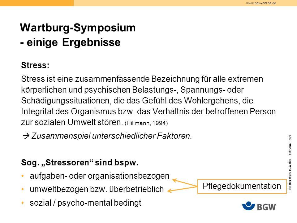 www.bgw-online.de Stress: Stress ist eine zusammenfassende Bezeichnung für alle extremen körperlichen und psychischen Belastungs-, Spannungs- oder Sch