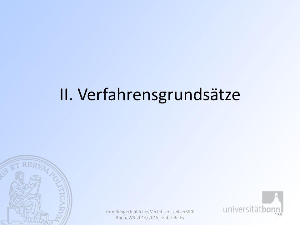 II. Verfahrensgrundsätze Familiengerichtliches Verfahren, Universität Bonn, WS 2014/2015, Gabriele Ey 153