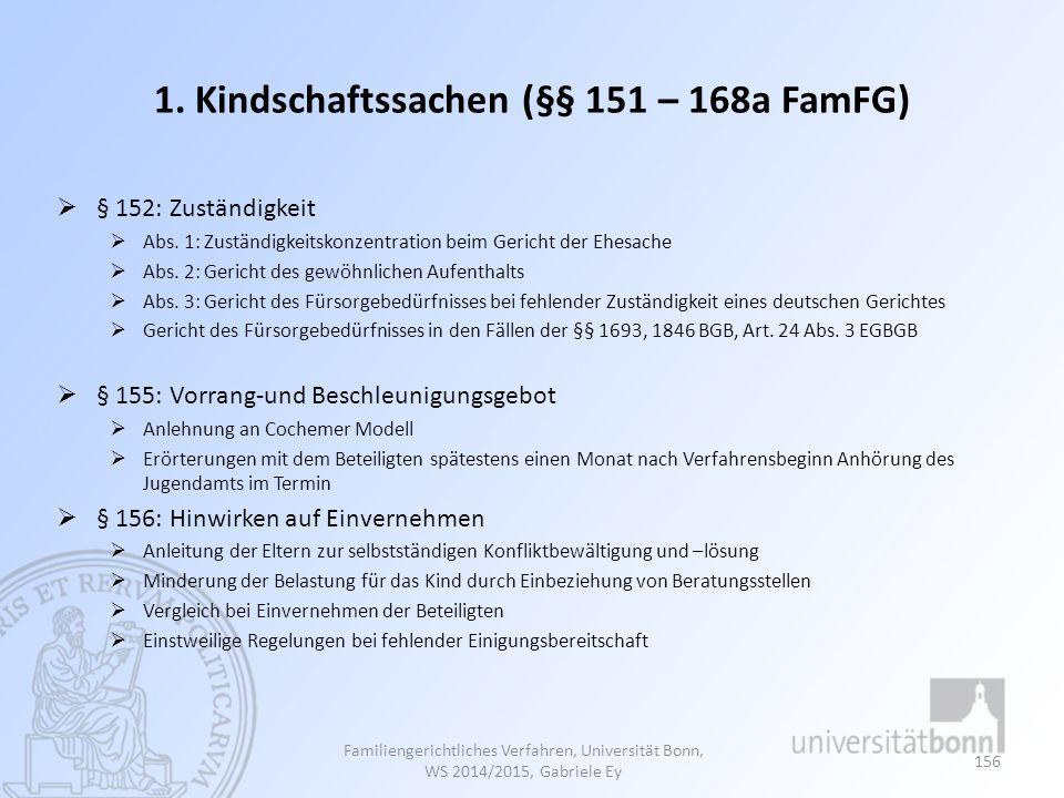 1.Kindschaftssachen (§§ 151 – 168a FamFG)  § 152: Zuständigkeit  Abs.