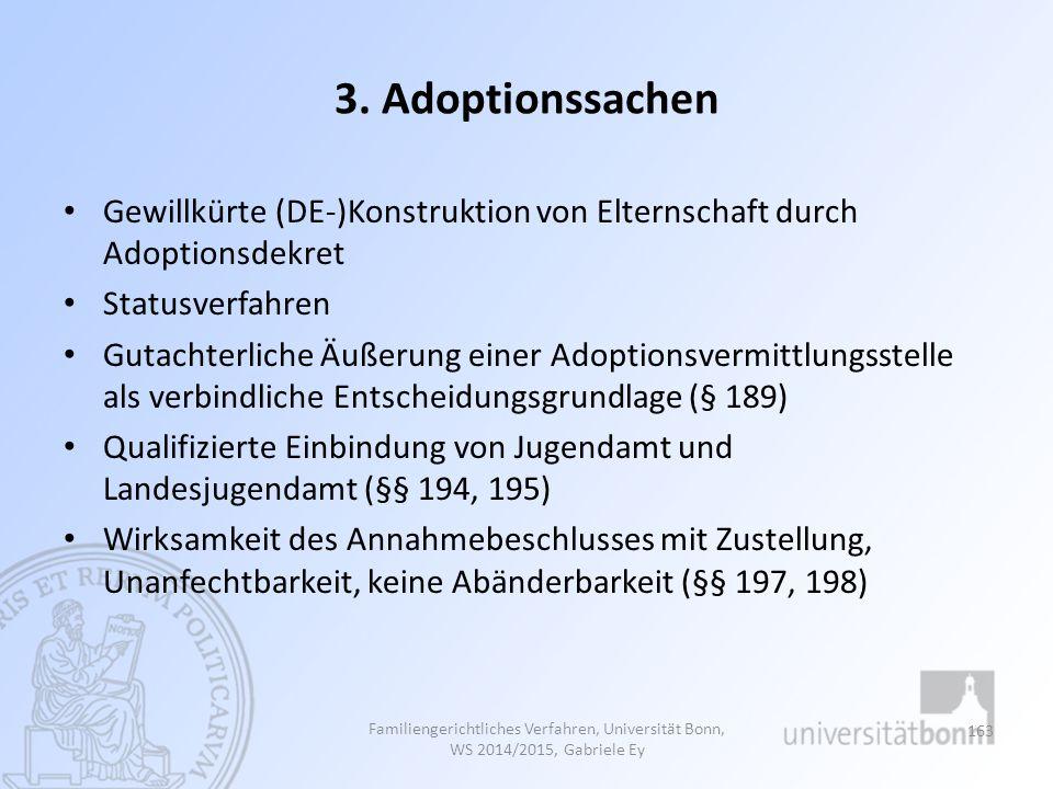 3. Adoptionssachen Gewillkürte (DE-)Konstruktion von Elternschaft durch Adoptionsdekret Statusverfahren Gutachterliche Äußerung einer Adoptionsvermitt