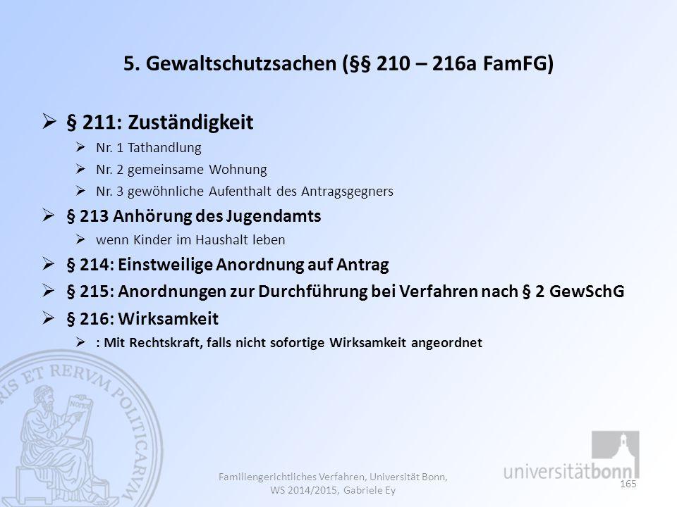 5.Gewaltschutzsachen (§§ 210 – 216a FamFG)  § 211: Zuständigkeit  Nr.