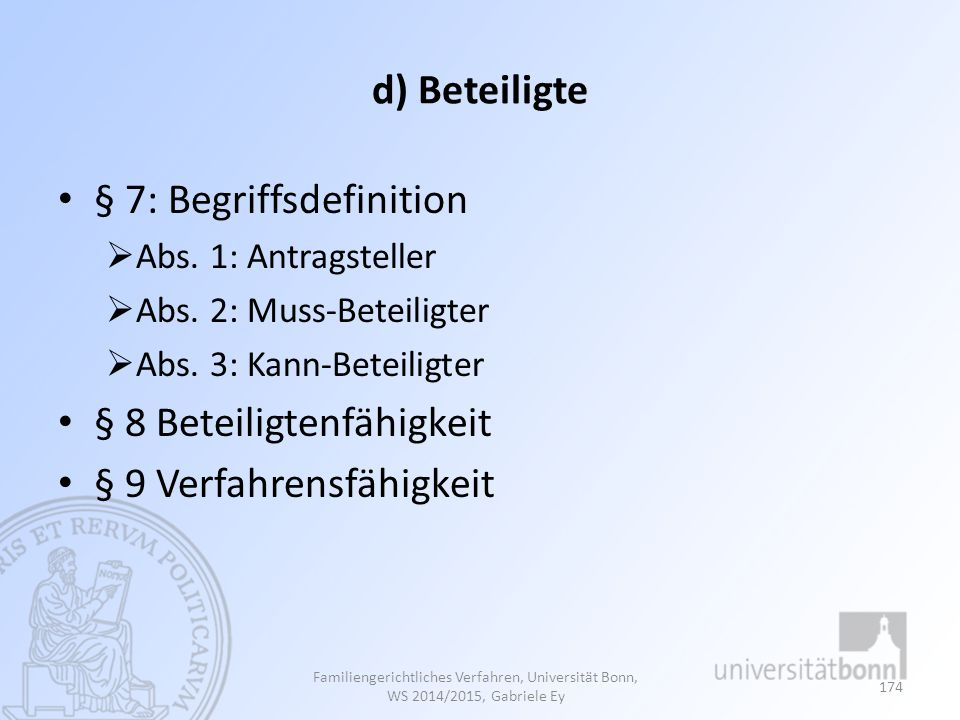 d) Beteiligte § 7: Begriffsdefinition  Abs.1: Antragsteller  Abs.