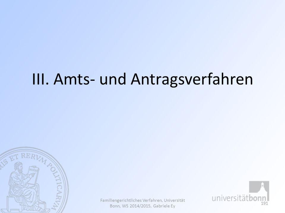 III. Amts- und Antragsverfahren Familiengerichtliches Verfahren, Universität Bonn, WS 2014/2015, Gabriele Ey 191