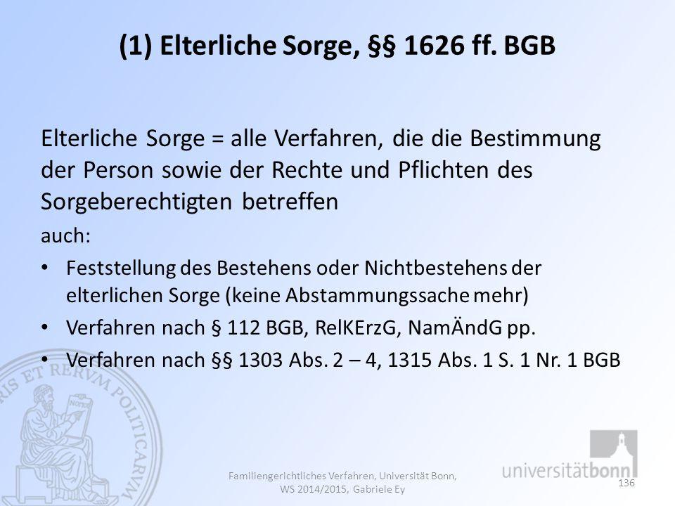(1) Elterliche Sorge, §§ 1626 ff.