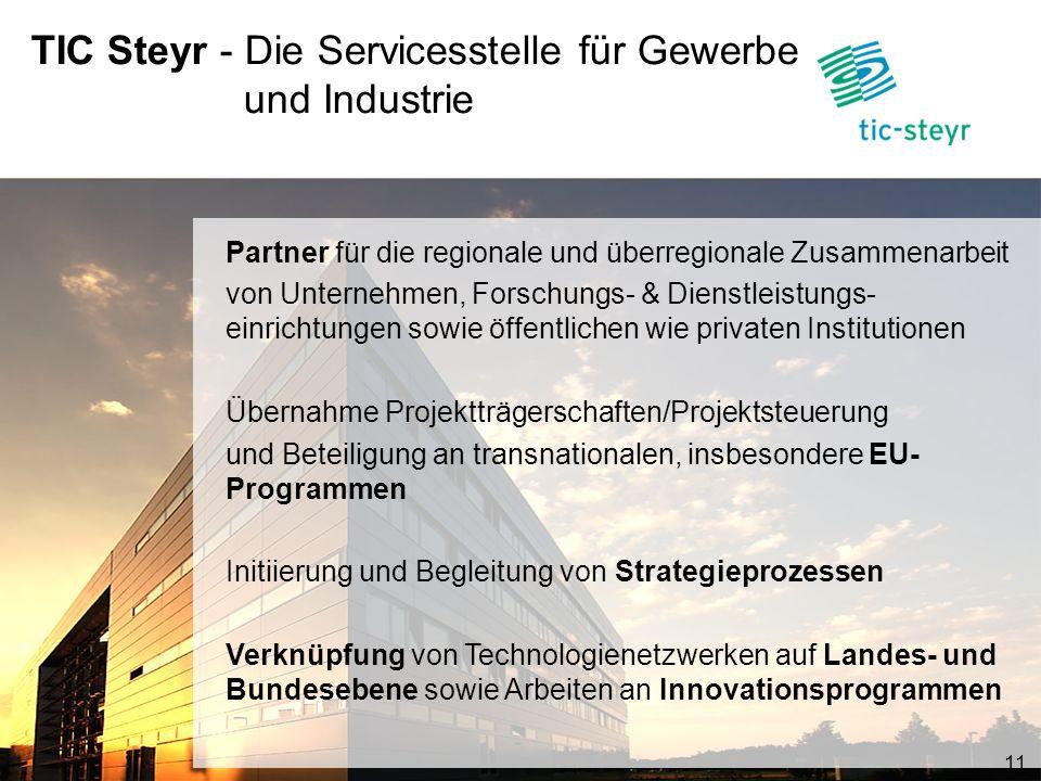 TIC Steyr - Die Servicesstelle für Gewerbe und Industrie Partner für die regionale und überregionale Zusammenarbeit von Unternehmen, Forschungs- & Die