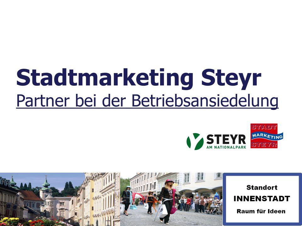 Stadtmarketing Steyr Partner bei der Betriebsansiedelung
