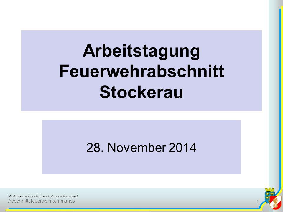 Niederösterreichischer Landesfeuerwehrverband Abschnittsfeuerwehrkommando Arbeitstagung Feuerwehrabschnitt Stockerau 28. November 2014 1
