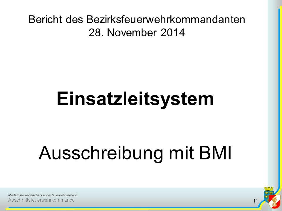 Niederösterreichischer Landesfeuerwehrverband Abschnittsfeuerwehrkommando Bericht des Bezirksfeuerwehrkommandanten 28. November 2014 Einsatzleitsystem