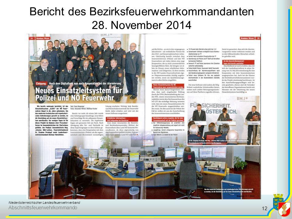 Niederösterreichischer Landesfeuerwehrverband Abschnittsfeuerwehrkommando Bericht des Bezirksfeuerwehrkommandanten 28. November 2014 12