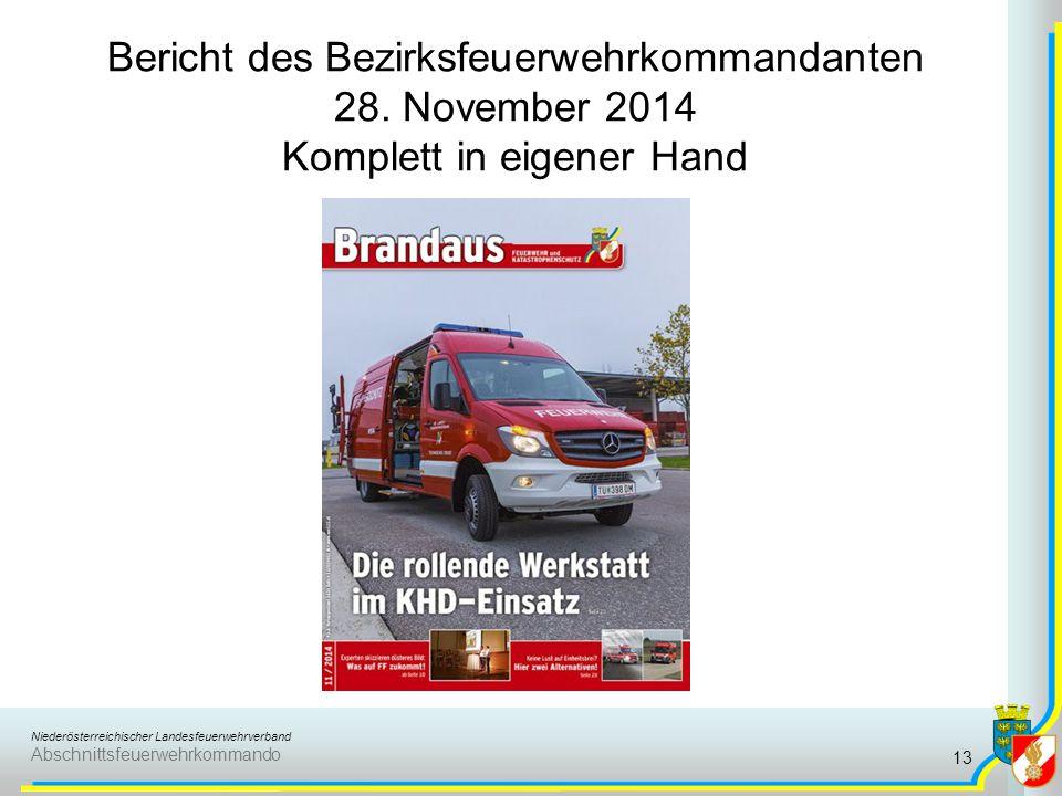 Niederösterreichischer Landesfeuerwehrverband Abschnittsfeuerwehrkommando Bericht des Bezirksfeuerwehrkommandanten 28. November 2014 Komplett in eigen
