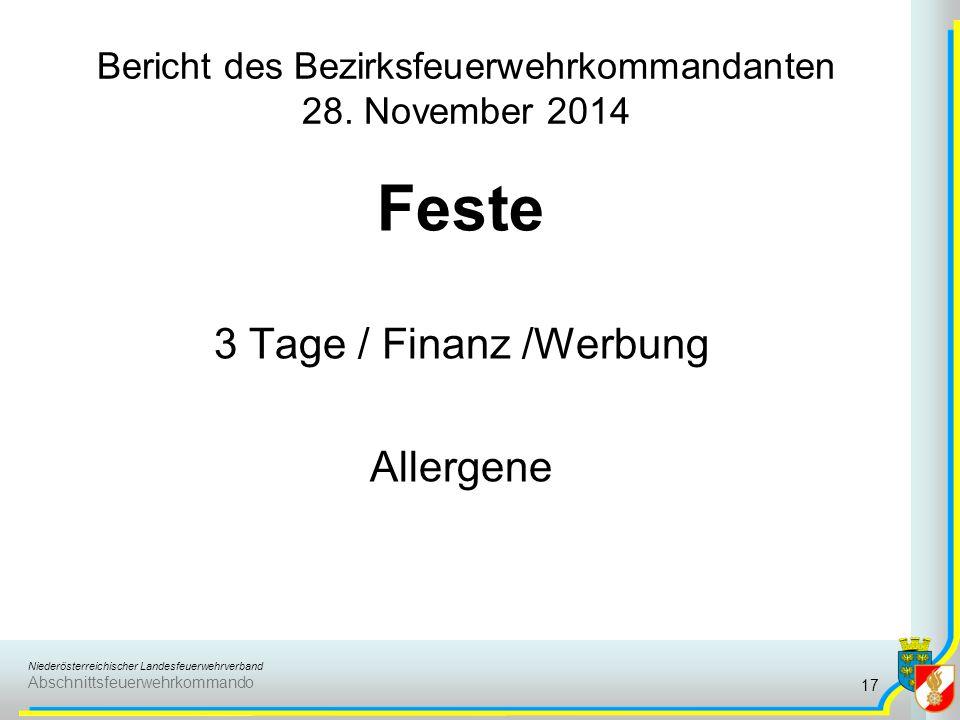 Niederösterreichischer Landesfeuerwehrverband Abschnittsfeuerwehrkommando Bericht des Bezirksfeuerwehrkommandanten 28. November 2014 Feste 3 Tage / Fi