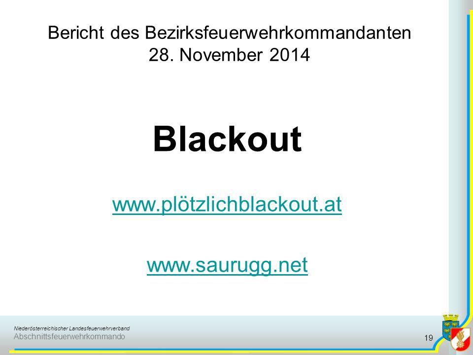 Niederösterreichischer Landesfeuerwehrverband Abschnittsfeuerwehrkommando Bericht des Bezirksfeuerwehrkommandanten 28. November 2014 Blackout www.plöt