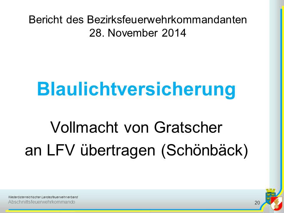Niederösterreichischer Landesfeuerwehrverband Abschnittsfeuerwehrkommando Bericht des Bezirksfeuerwehrkommandanten 28. November 2014 Blaulichtversiche