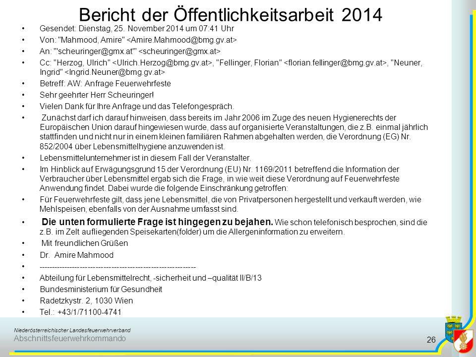 Niederösterreichischer Landesfeuerwehrverband Abschnittsfeuerwehrkommando Bericht der Öffentlichkeitsarbeit 2014 26 Gesendet: Dienstag, 25. November 2