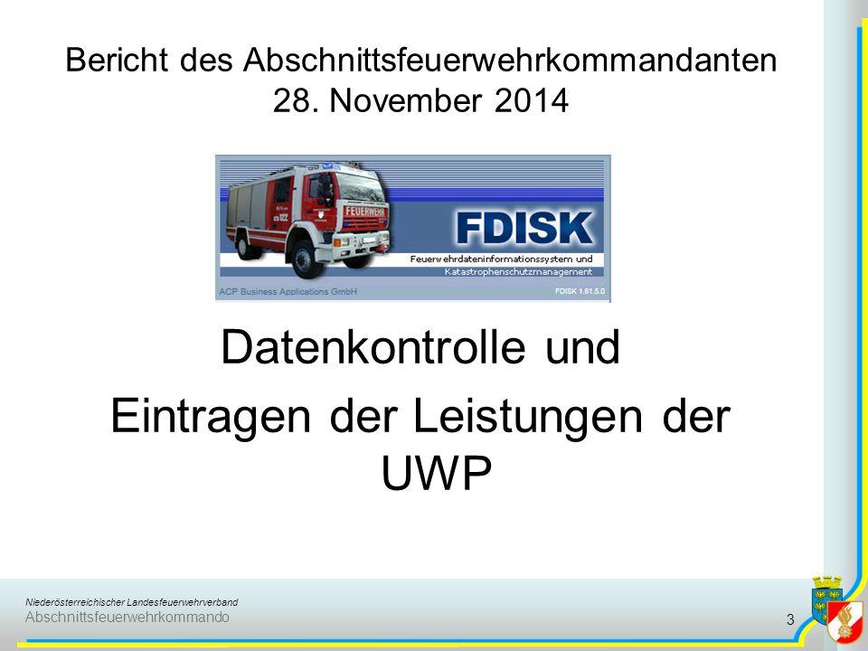 Niederösterreichischer Landesfeuerwehrverband Abschnittsfeuerwehrkommando Bericht des Abschnittsfeuerwehrkommandanten 28. November 2014 Datenkontrolle