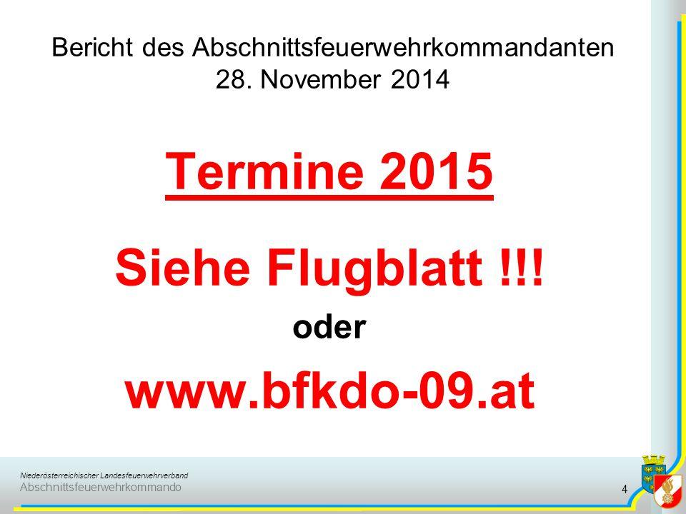 Niederösterreichischer Landesfeuerwehrverband Abschnittsfeuerwehrkommando Bericht des Abschnittsfeuerwehrkommandanten 28. November 2014 Termine 2015 S