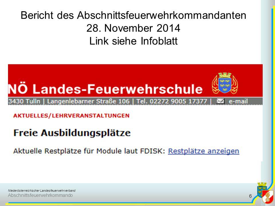 Niederösterreichischer Landesfeuerwehrverband Abschnittsfeuerwehrkommando Bericht des Abschnittsfeuerwehrkommandanten 28. November 2014 Link siehe Inf