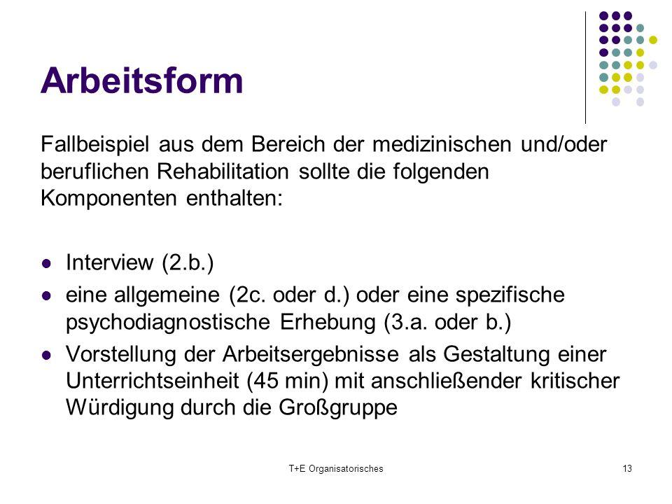 Arbeitsform Fallbeispiel aus dem Bereich der medizinischen und/oder beruflichen Rehabilitation sollte die folgenden Komponenten enthalten: Interview (