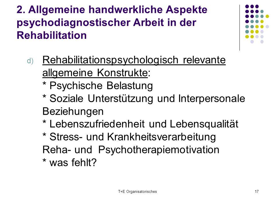 2. Allgemeine handwerkliche Aspekte psychodiagnostischer Arbeit in der Rehabilitation d) Rehabilitationspsychologisch relevante allgemeine Konstrukte: