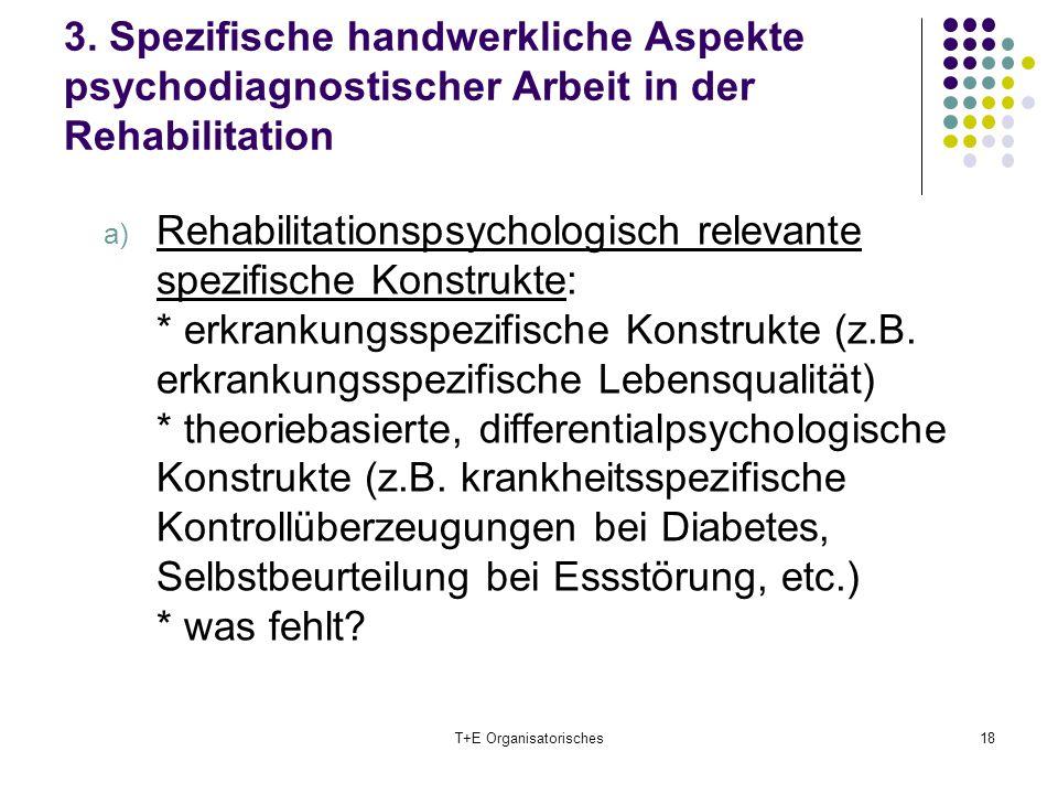 3. Spezifische handwerkliche Aspekte psychodiagnostischer Arbeit in der Rehabilitation a) Rehabilitationspsychologisch relevante spezifische Konstrukt