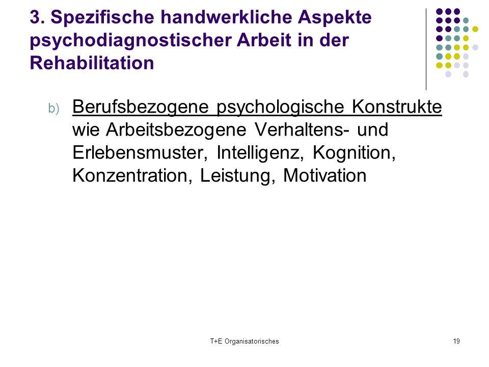 3. Spezifische handwerkliche Aspekte psychodiagnostischer Arbeit in der Rehabilitation b) Berufsbezogene psychologische Konstrukte wie Arbeitsbezogene