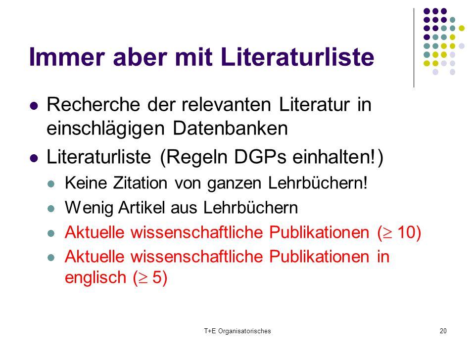 Immer aber mit Literaturliste Recherche der relevanten Literatur in einschlägigen Datenbanken Literaturliste (Regeln DGPs einhalten!) Keine Zitation v