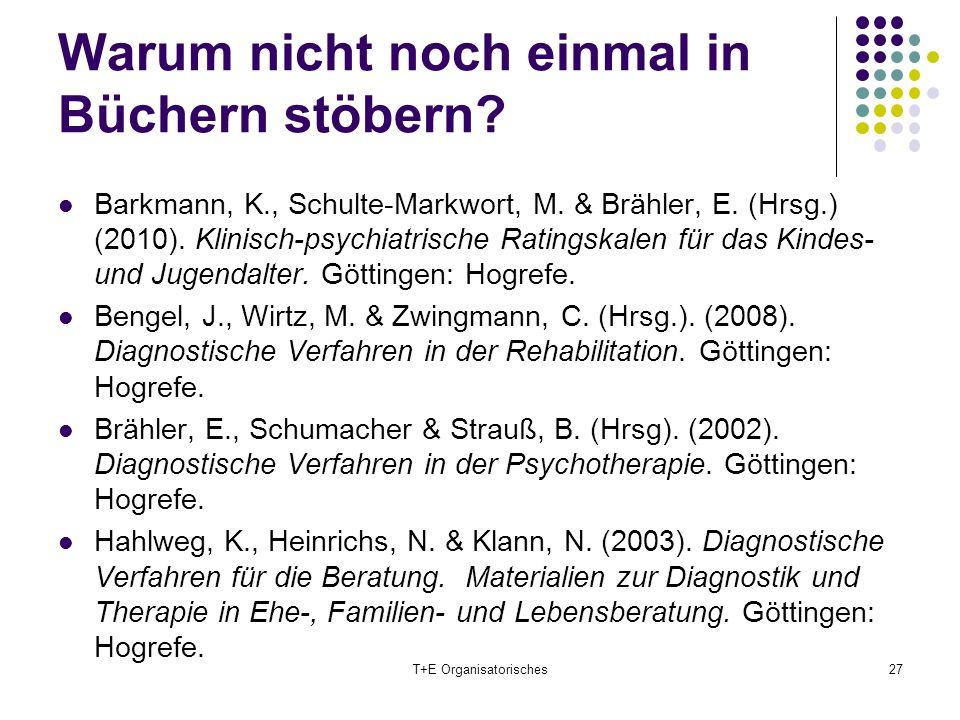 Warum nicht noch einmal in Büchern stöbern? Barkmann, K., Schulte-Markwort, M. & Brähler, E. (Hrsg.) (2010). Klinisch-psychiatrische Ratingskalen für